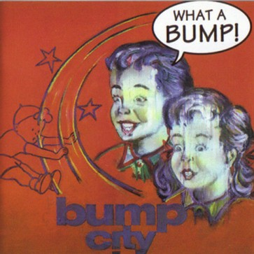 cd-What-a-Bump_BumpCity(1994)