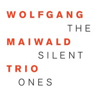 2nd cd, the Silent Ones recorded by the Wolfgang Maiwald trio (2013)